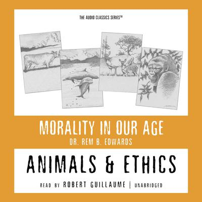 Animals and Ethics by Rem B. Edwards audiobook