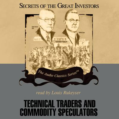 Technical Traders and Commodity Speculators by Lyn M. Sennholz audiobook