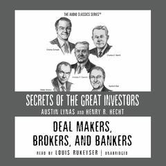 Deal Makers, Brokers, and Bankers