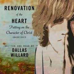 Renovation of the Heart by Dallas Willard audiobook