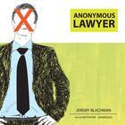 Anonymous Lawyer by Jeremy Blachman