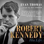 Robert Kennedy by Evan Thomas