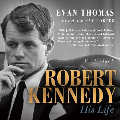 Robert Kennedy by Evan Thomas audiobook