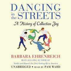 Dancing in the Streets by Barbara Ehrenreich audiobook