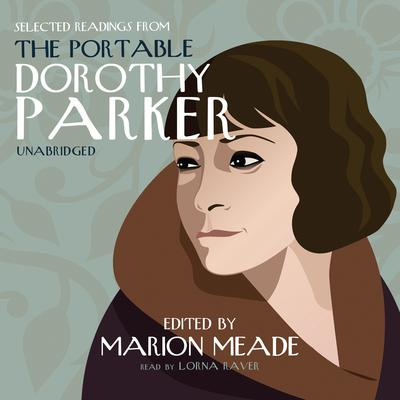 Selected Readings from The Portable Dorothy Parker by Dorothy Parker audiobook