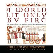 A World Lit Only by Fire by  William Manchester audiobook