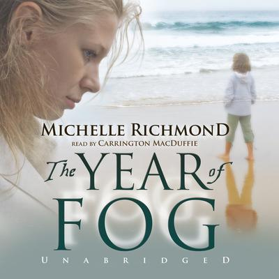 The Year of Fog by Michelle Richmond audiobook