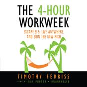 The 4-Hour Workweek by  Timothy Ferriss audiobook