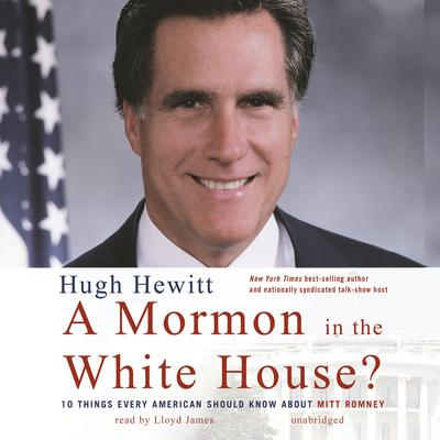 A Mormon in the White House? by Hugh Hewitt audiobook
