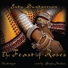 The Feast of Roses by Indu Sundaresan