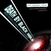 Death by Black Hole, and Other Cosmic Quandaries by  Neil deGrasse Tyson audiobook