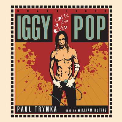 Iggy Pop by Paul Trynka audiobook