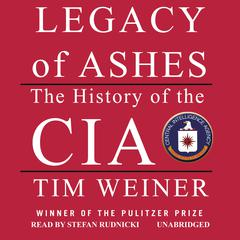 Legacy of Ashes by Tim Weiner audiobook