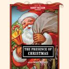 The Presence of Christmas by various authors