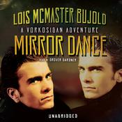 Mirror Dance by  Lois McMaster Bujold audiobook