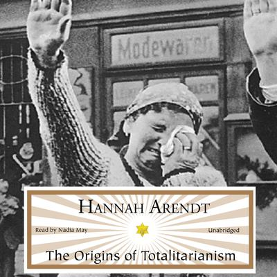 The Origins of Totalitarianism by Hannah Arendt audiobook