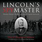 Lincoln's Spymaster by David Hepburn Milton