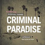 Criminal Paradise by  Steven M. Thomas audiobook