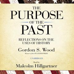 The Purpose of the Past by Gordon S. Wood audiobook