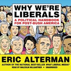 Why We're Liberals by Eric Alterman