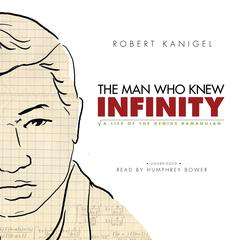 The Man Who Knew Infinity by Robert Kanigel audiobook