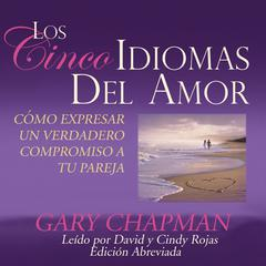 Los Cinco Idiomas del Amor [The Five Love Languages] by Gary D. Chapman, PhD
