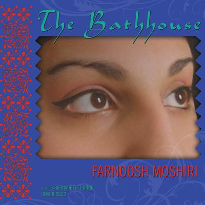 The Bathhouse by Farnoosh Moshiri audiobook