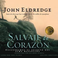 Salvaje de Corazón by John Eldredge