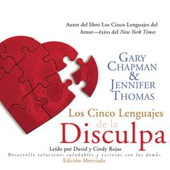 Los Cinco Lenguajes de la Disculpa [The Five Languages of Apology] by Gary D. Chapman, PhD