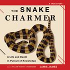 The Snake Charmer by Jamie James