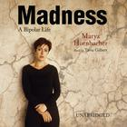 Madness by Marya Hornbacher