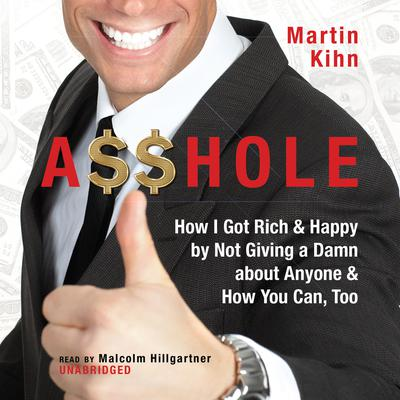 A$$hole by Martin Kihn audiobook