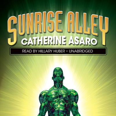 Sunrise Alley by Catherine Asaro audiobook