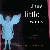 Three Little Words by  Ashley Rhodes-Courter audiobook