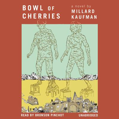 Bowl of Cherries by Millard Kaufman audiobook