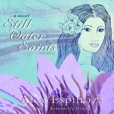 Still Water Saints by Alex Espinoza audiobook