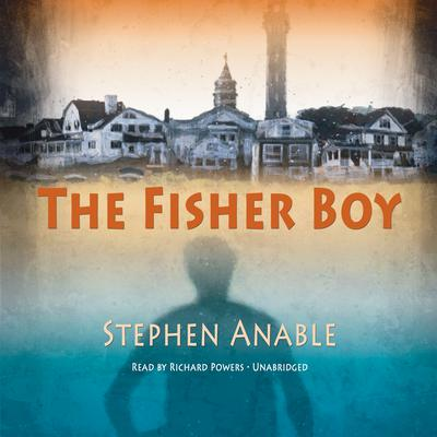 The Fisher Boy by Stephen Anable audiobook