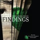 Findings by Mary Anna Evans