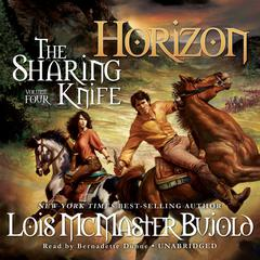 The Sharing Knife, Vol. 4: Horizon by Lois McMaster Bujold audiobook