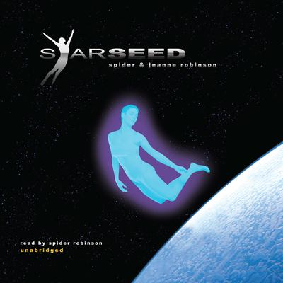 Starseed by Spider Robinson audiobook