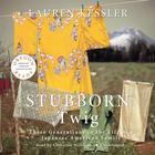 Stubborn Twig by Lauren Kessler