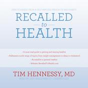 Recalled to Health by  Tim Hennessy MD audiobook
