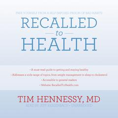 Recalled to Health by Tim Hennessy, MD