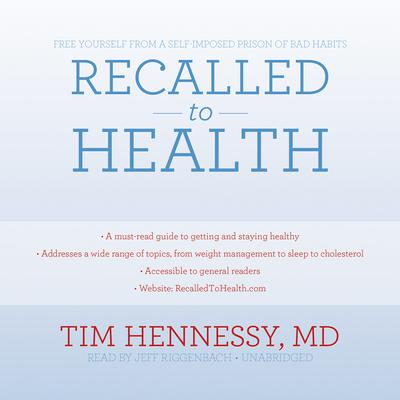 Recalled to Health by Tim Hennessy audiobook