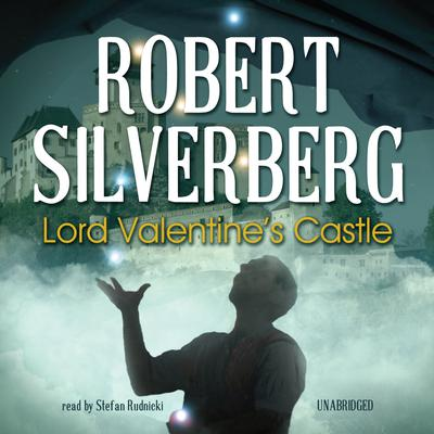 Lord Valentine's Castle by Robert Silverberg audiobook