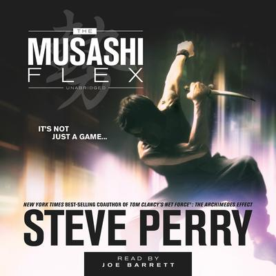 The Musashi Flex by Steve Perry audiobook