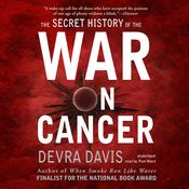 The Secret History of the War on Cancer by  Devra Davis PhD, MPH audiobook