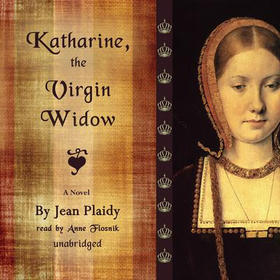 Katharine, the Virgin Widow by Jean Plaidy audiobook