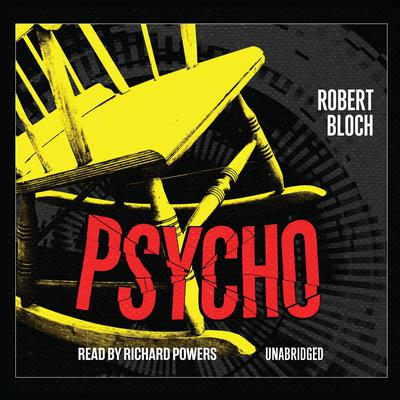 Psycho by Robert Bloch audiobook