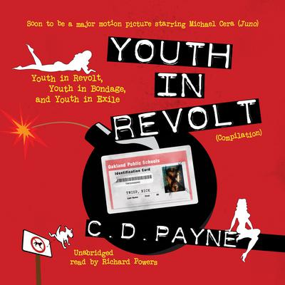 Youth in Revolt (Compilation) by C. D. Payne audiobook